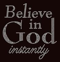 Believe in God instantly Religious Rhinestone Transfer