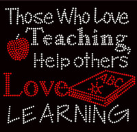 Those who love Teaching help others love learning Apple School Rhinestone Transfer