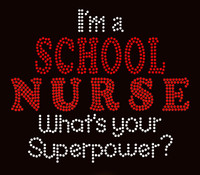 I'm a School Nurse What's your Superpower Rhinestone Transfer