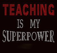 Teaching is my Superpower School Rhinestone Transfer