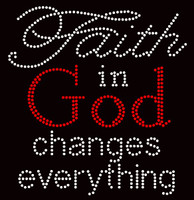 Faith in God changes everything Religious Rhinestone Transfer