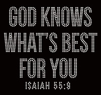 God knows What's Best for You ISAIAH 55:9 Religious Rhinestone Transfer