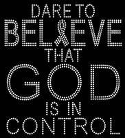 (Clear) Dare to Believe that God is in Control Religious Cancer Ribbon Rhinestone Transfer