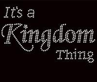 It's a Kingdom Thing Religious Rhinestone Transfer