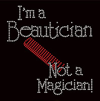 I'm a Beautician not a Magician Hair Rhinestone Transfer Iron on