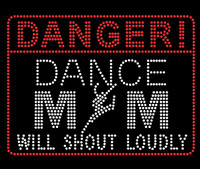 Danger Dance Mom Will shout loudly Rhinestone Transfer