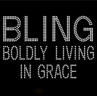 Bling Boldly Living in Grace New (Text) Rhinestone Transfer