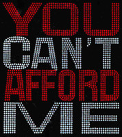 You Can't Afford Me (RED) Rhinestone Transfer