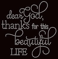 Dear God Thanks for this beautiful life Religious Rhinestone Transfer Text
