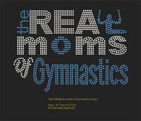 Real moms of Gymnastics Guy Custom Rhinestone Transfer