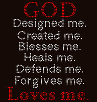 God Designed me created blesses heals defends forgives loves me religious Rhinestone Transfer