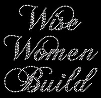 WISE WOMEN BUILD - Custom Order Rhinestone transfer
