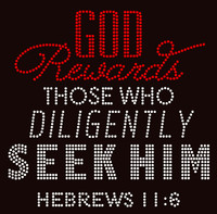 God rewards those who deligently seek him Hebrews 11:6 religious Rhinestone Transfer
