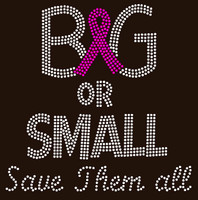 (Fuchsia) Big or Small Save them all Breast Cancer Awareness Rhinestone Transfer