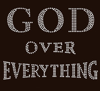 God over Everything Religious Rhinestone Transfer