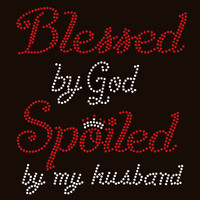 Blessed by God Spoiled by my husband Custom order Rhinestone transfer