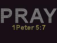 PRAY 1 Peter 5:7 (Yellow Scripture) Custom Order Rhinestone transfer