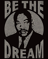 Be the Dream MLK - Custom Order Rhinestone transfer