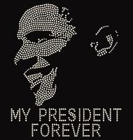 Obama - My President Forever - Custom Order Rhinestone transfer