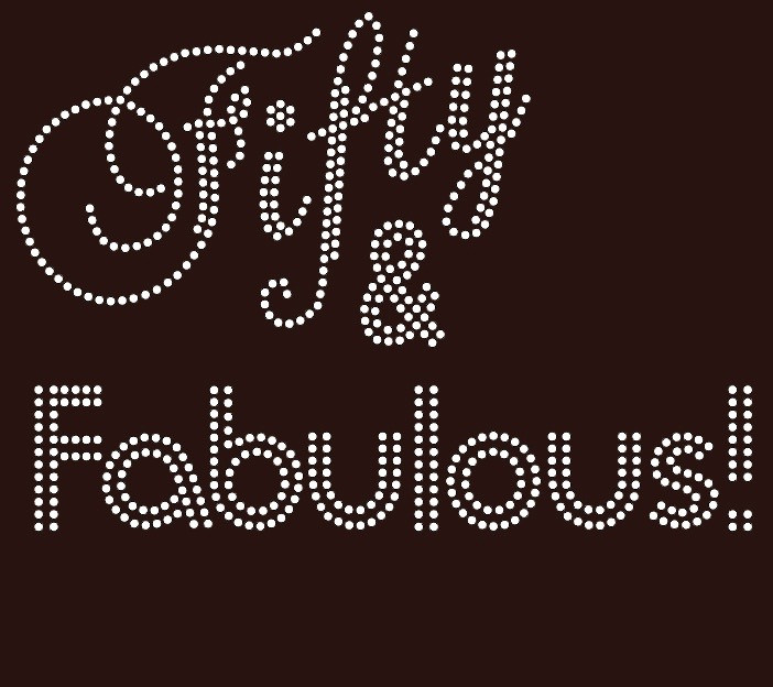 Fifty And Fabulous 50 Birthday Rhinestone Transfer
