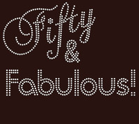 Fifty and fabulous text 50 Birthday Rhinestone Transfer