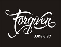 Forgiven Luke 6:37 (Text) Vinyl Transfer (White)
