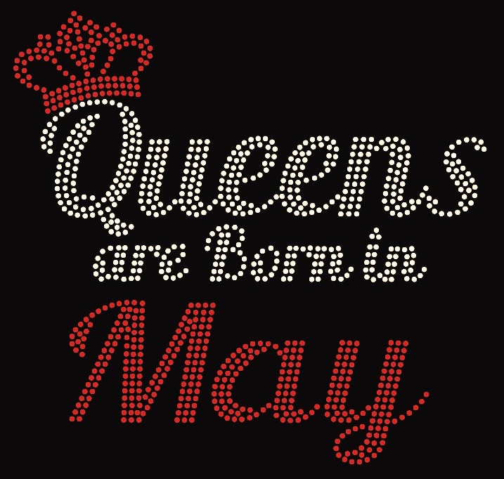 6f824cb42 Text) Queens are born in May (Red) Rhinestone Transfer - Texas ...