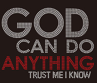 God can do anything Trust me I know (Text) Rhinestone Transfer