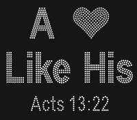 A Heart like His Acts 13:22 custom Rhinestone Transfer