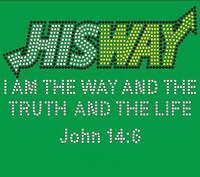 Hisway I am the way truth and Life John 14:6 Custom Rhinestone Transfer