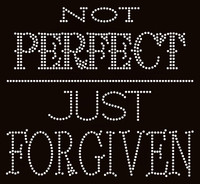 Not Perfect Just Forgiven Religious Rhinestone Transfer