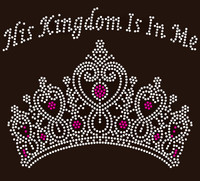 His Kingdom is in Me Crown Rhinestone Transfer
