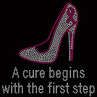 (Fuchsia regular text) A cure begins with the first step Heel Stiletto Breast Cancer Ribbon Awareness Rhinestone Transfer