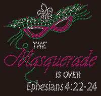 Mask the Masquerade is over- Custom Rhinestone Transfer