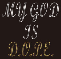 My God is a Dope custom rhinestone Transfer