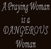 A Praying Woman is a Dangerous woman Rhinestone Transfer