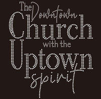Downtown Church with Uptown Spirit - custom Rhinestone Transfer
