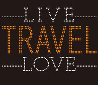 Live Travel Love (Text) - Custom Rhinestone Transfer