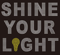 (25 Qty) Shine Your Light - Custom Rhinestone Transfer