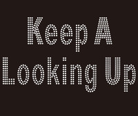 (Text) Keep A Looking Up -custom Rhinestone Transfer