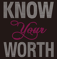 Know Your Worth (Text only) Custom Rhinestone Transfer