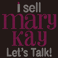 I Sell Mary Kay Let's Talk (text) Rhinestone Transfer