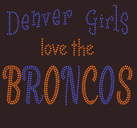 Denver Girls love the Broncos - Rhinestone Transfer