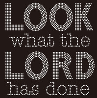Look What the Lord has done (text) custom Rhinestone Transfer