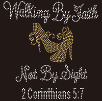 Walking by Faith Not By Sight (Golden) Heels Stiletto Religious Rhinestone Transfer