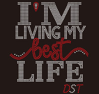 I'm Living My Best Life DST (New) - custom Rhinestone Transfer