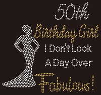 50th Birthday Girl I don't look a day over Rhinestone Transfer