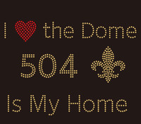 (Deposit for 25 Qty @9.99/pc) I Love the Dome 504 FDL is my home - Custom Rhinestone transfer