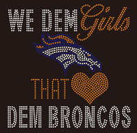 We Dem Girls that love Dem Broncos Rhinestone Transfer
