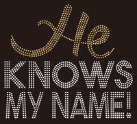 He knows my name custom Rhinestone transfer